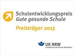 Schulentwicklungspreis Gute gesundes Schule, Pristräger 2015